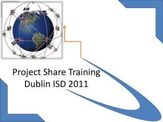 Project Share Training Dublin ISD 2011