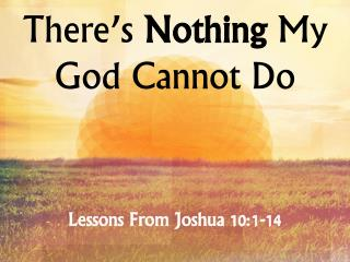 There�s  Nothing  My God Cannot Do