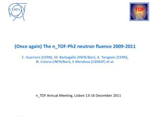 (Once again) The n_TOF-Ph2 neutron fluence 2009-2011