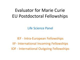 Evaluator for Marie Curie EU Postdoctoral Fellowships