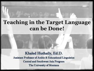 Teaching in the Target Language can be  Done!