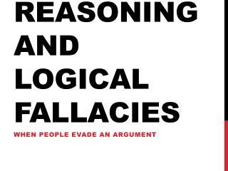 Reasoning and Logical Fallacies