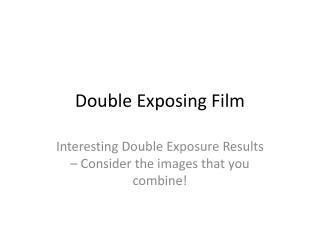 Double Exposing Film