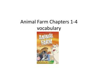 Animal Farm Chapters 1-4 vocabulary