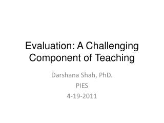 Evaluation: A Challenging Component of Teaching