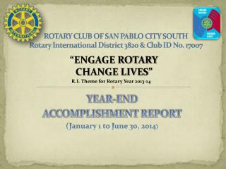 ROTARY CLUB OF SAN PABLO CITY SOUTH Rotary International District 3820 & C l ub ID No. 17007