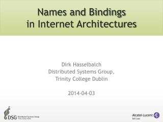 Names and Bindings in Internet Architectures