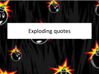 Exploding quotes