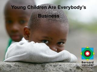 Young Children Are Everybody's Business