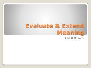 Evaluate & Extend Meaning