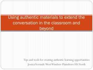 Using authentic materials to extend the conversation in the classroom and beyond