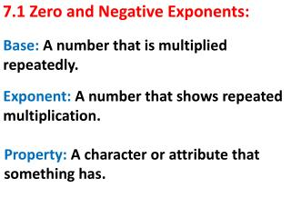 7.1 Zero and Negative Exponents: