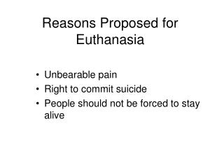 Reasons Proposed for Euthanasia