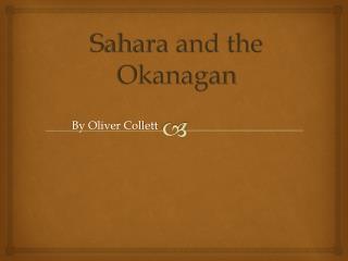 Sahara and the Okanagan