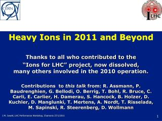 Heavy Ions in 2011 and Beyond