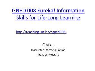 GNED 008 Eureka! Information Skills for Life-Long Learning