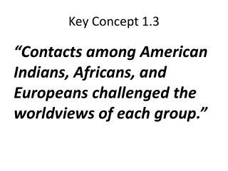 Key Concept 1.3