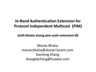 Manav Bhatia  manav.bhatia@alcatel-lucent  Dacheng Zhang zhangdacheng@huawei