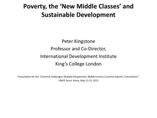 Poverty, the 'New Middle Classes' and Sustainable Development