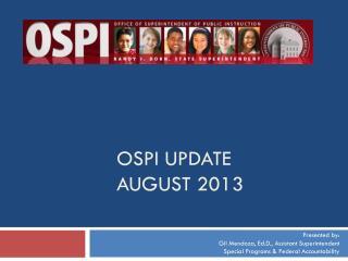 OSPI UPDATE August 2013
