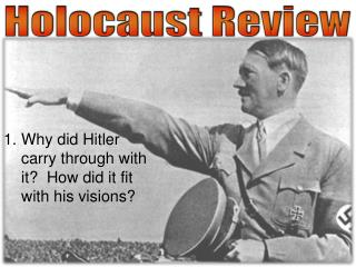 Why  did Hitler carry through with it ?  How did it fit with his visions?