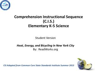 CIS Adapted from Common Core State Standards Institute Summer 2013
