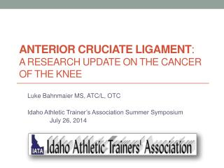 Anterior Cruciate Ligament :  A research update on the cancer of the knee