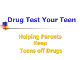 Drug Test Your Teen