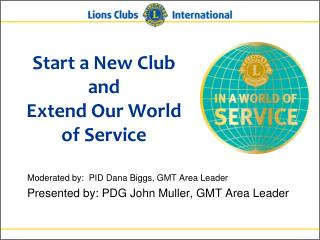 Start a New Club  and Extend Our World of Service