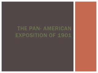 The Pan- American Exposition of 1901