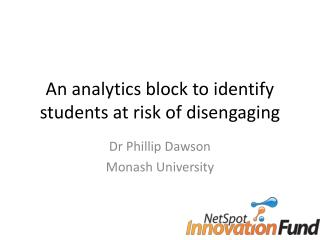 An analytics block to identify students at risk of disengaging