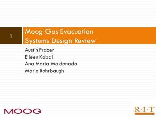 Moog Gas Evacuation Systems Design Review