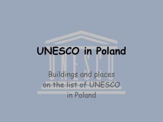 UNESCO  in  Poland
