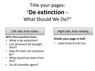 "Title your pages: "" De  extinction  –  What Should  We  Do?"""