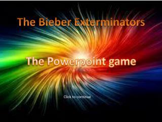 The  Bieber  Exterminators