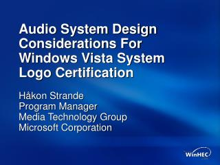 Audio System Design Considerations For Windows Vista System Logo Certification