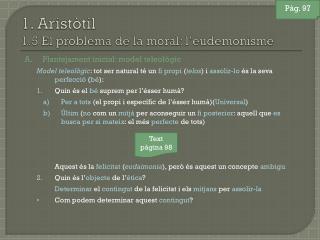 1. Aristòtil 1.5 El problema de la moral: l'eudemonisme