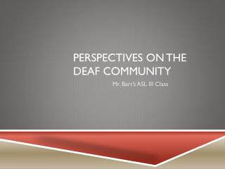 Perspectives on the DEAF Community