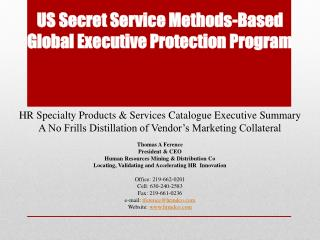 US  Secret Service Methods-Based Global Executive Protection Program