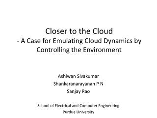 Closer to the Cloud - A Case for Emulating Cloud Dynamics by Controlling the Environment