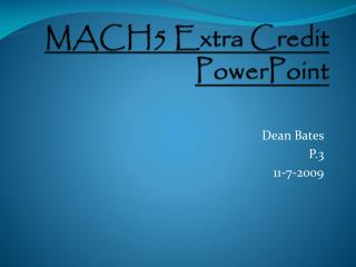 MACH5 Extra Credit PowerPoint