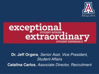 Dr. Jeff Orgera , Senior Asst. Vice President, Student Affairs
