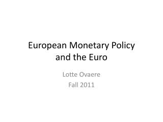 European Monetary Policy and the Euro