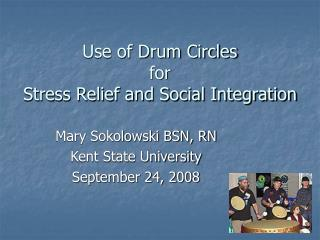 Use of Drum Circles  for Stress Relief and Social Integration