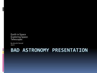 Bad Astronomy Presentation