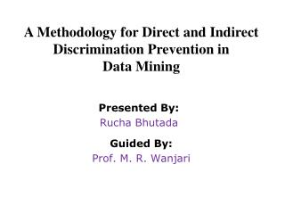 A Methodology for Direct and Indirect Discrimination Prevention in  Data Mining