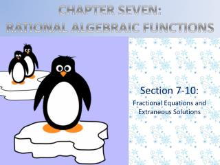 Section 7-10: Fractional Equations and Extraneous Solutions