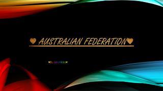 ♥ Australian Federation ♥