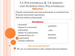 7.5 Polynomials & 7.6 Adding and Subtracting Polynomials