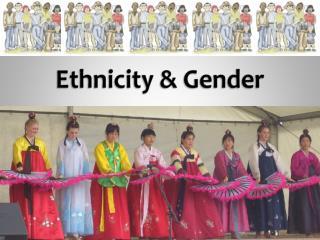 Ethnicity & Gender
